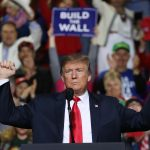 Trump Has Built Nearly 100 Miles of Border Wall by End of 2019, With 350 Miles to Go in 2020