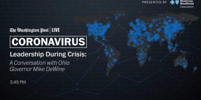 Coronavirus: Leadership During Crisis: A Conversation with Ohio Gov. Mike DeWine